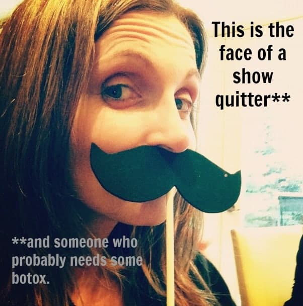 show-quitter